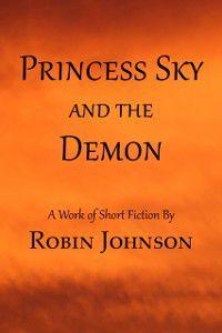 Princess Sky and the Demon, Robin Johnson