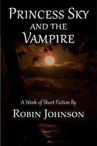 Princess Sky and the Vampire, Robin Johnson