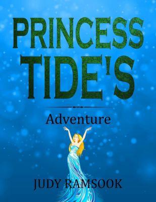 Princess Tide's Adventure, Judy Ramsook