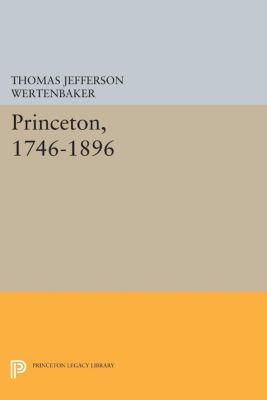Princeton, 1746-1896, Thomas Jefferson Wertenbaker