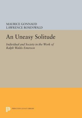 Princeton Legacy Library: An Uneasy Solitude, Maurice Gonnaud