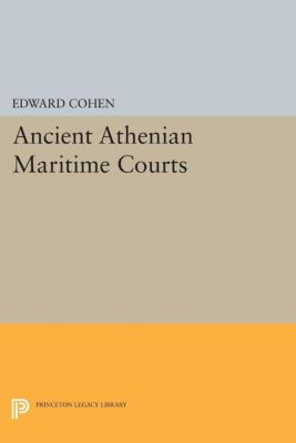 Princeton Legacy Library: Ancient Athenian Maritime Courts
