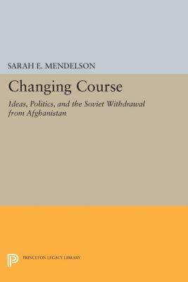 Princeton Legacy Library: Changing Course, Sarah Mendelson