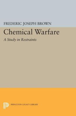 Princeton Legacy Library: Chemical Warfare, Frederic Joseph Brown