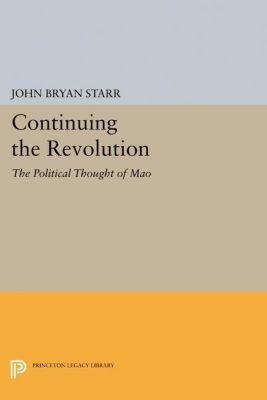 Princeton Legacy Library: Continuing the Revolution, John Bryan Starr