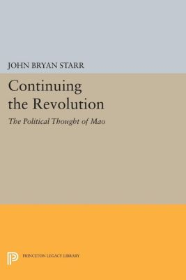 Princeton Legacy Library: Continuing the Revolution, John Starr