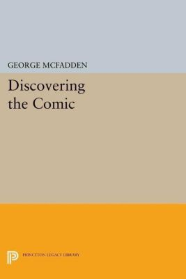Princeton Legacy Library: Discovering the Comic, George McFadden