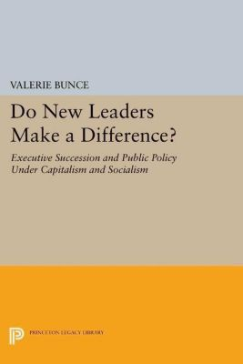 Princeton Legacy Library: Do New Leaders Make a Difference?, Valerie Bunce