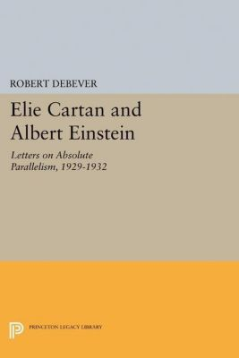 Princeton Legacy Library: Elie Cartan and Albert Einstein