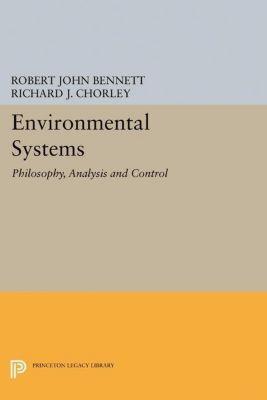 Princeton Legacy Library: Environmental Systems, Richard J. Chorley, Robert John Bennett