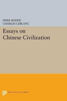 Princeton Legacy Library: Essays on Chinese Civilization, Derk Bodde