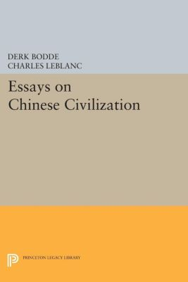 Princeton Legacy Library: Essays on Chinese Civilization, Derk Bodde