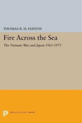 Princeton Legacy Library: Fire Across the Sea, Thomas R. H. Havens