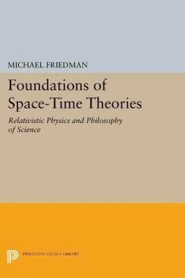 Princeton Legacy Library: Foundations of Space-Time Theories, Michael Friedman