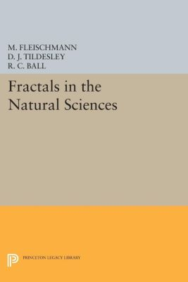 Princeton Legacy Library: Fractals in the Natural Sciences