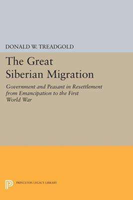 Princeton Legacy Library: Great Siberian Migration, Donald Treadgold