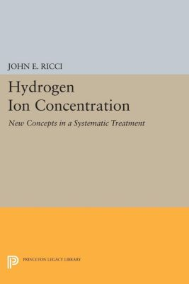 Princeton Legacy Library: Hydrogen Ion Concentration, John Ettore Ricci