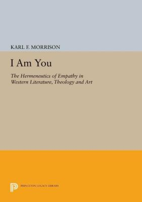 Princeton Legacy Library: I Am You, Karl F. Morrison