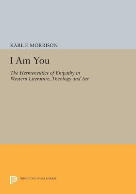 Princeton Legacy Library: I Am You, Karl F. Morrison
