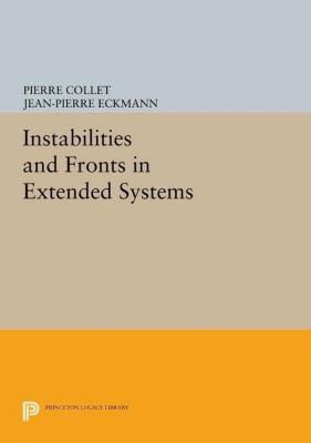 Princeton Legacy Library: Instabilities and Fronts in Extended Systems, Pierre Collet, Jean-Pierre Eckmann