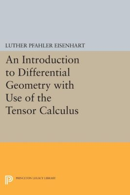 Princeton Legacy Library: Introduction to Differential Geometry, Luther Pfahler Eisenhart