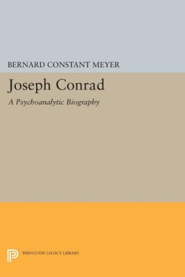 Princeton Legacy Library: Joseph Conrad, Bernard Meyer