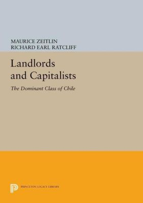 Princeton Legacy Library: Landlords and Capitalists, Maurice Zeitlin, Richard Earl Ratcliff