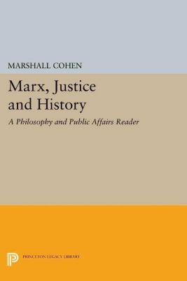 Princeton Legacy Library: Marx, Justice and History