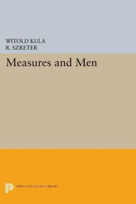 Princeton Legacy Library: Measures and Men, Witold Kula