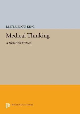 Princeton Legacy Library: Medical Thinking, Lester Snow King