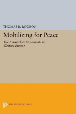 Princeton Legacy Library: Mobilizing for Peace, Thomas R. Rochon