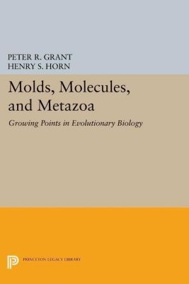 Princeton Legacy Library: Molds, Molecules, and Metazoa