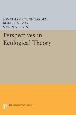 Princeton Legacy Library: Perspectives in Ecological Theory