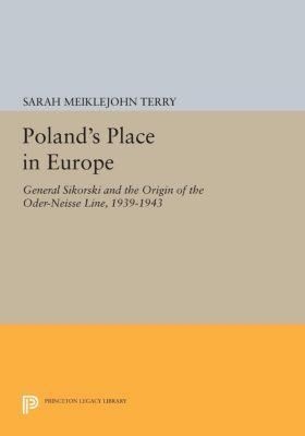 Princeton Legacy Library: Poland's Place in Europe, Sarah Meiklejohn Terry