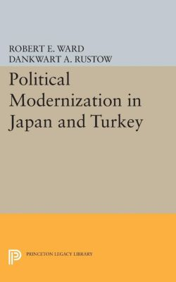 Princeton Legacy Library: Political Modernization in Japan and Turkey