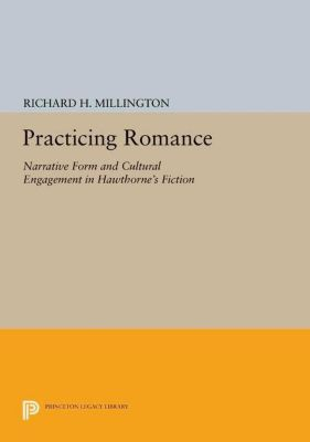 Princeton Legacy Library: Practicing Romance, Richard H. Millington