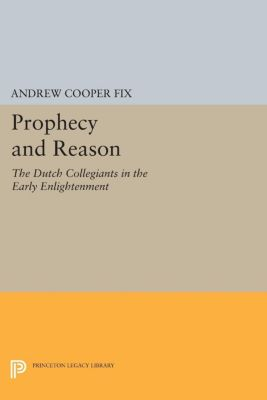 Princeton Legacy Library: Prophecy and Reason, Andrew Fix