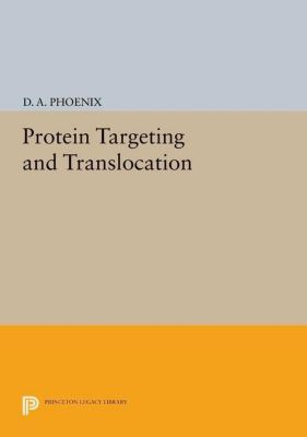 Princeton Legacy Library: Protein Targeting and Translocation