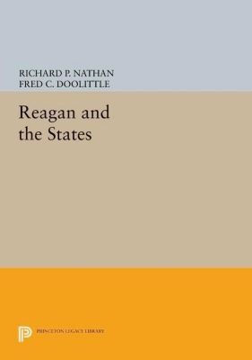 Princeton Legacy Library: Reagan and the States, Fred C. Doolittle, Richard P. Nathan