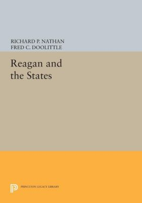 Princeton Legacy Library: Reagan and the States, Fred C. Doolittle, Richard P. Nathan, Richard Nathan, Fred Doolittle