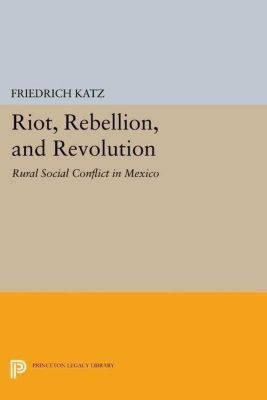 Princeton Legacy Library: Riot, Rebellion, and Revolution