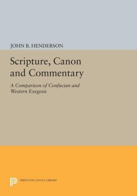 Princeton Legacy Library: Scripture, Canon and Commentary, John Henderson