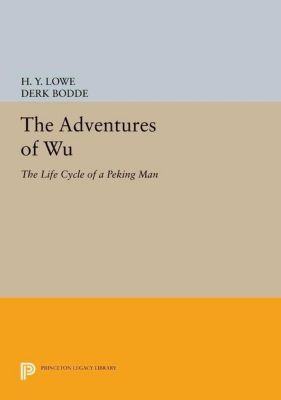Princeton Legacy Library: The Adventures of Wu, H. Y. Lowe