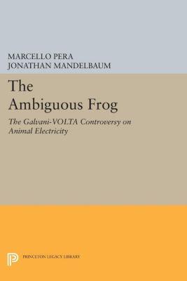 Princeton Legacy Library: The Ambiguous Frog, Marcello Pera