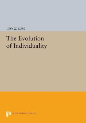 Princeton Legacy Library: The Evolution of Individuality, Leo W. Buss