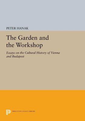 Princeton Legacy Library: The Garden and the Workshop, Péter Hanák