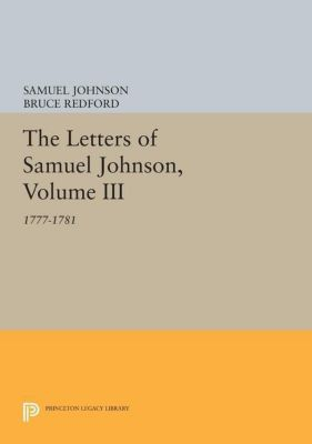 Princeton Legacy Library: The Letters of Samuel Johnson, Volume III, Samuel Johnson