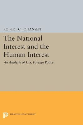 Princeton Legacy Library: The National Interest and the Human Interest, Robert Johansen
