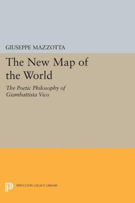 Princeton Legacy Library: The New Map of the World, Giuseppe Mazzotta