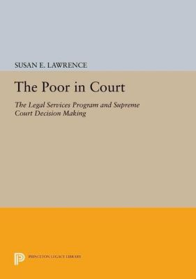 Princeton Legacy Library: The Poor in Court, Susan E. Lawrence